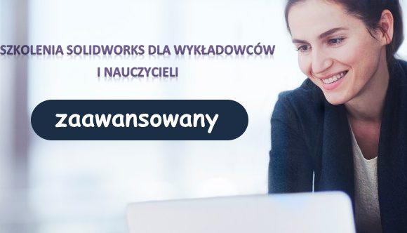 Zaawansowany kurs SOLIDWORKS dla wykładowców i nauczycieli